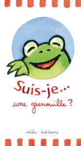 Suis-je... une grenouille ?