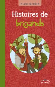 Contes du monde : Histoires de brigands