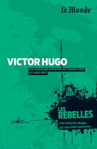 Les Rebelles - Volume 3 - Victor Hugo