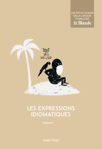 Les expressions idiomatiques, volume 1