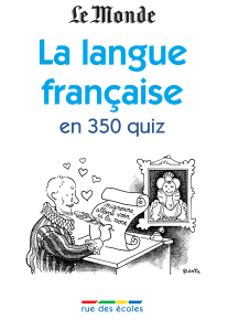 La langue française en 350 quiz