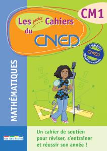 Les petits Cahiers du CNED CM1 Maths
