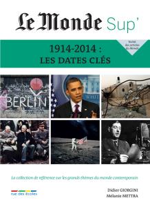 Le Monde Sup' - 1914-2014 : Les dates clés