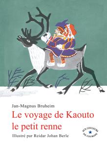 Le voyage de Kaouto le petit renne