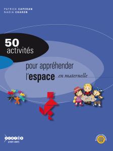 50 activités pour appréhender l'espace en maternelle