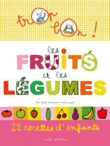 Trop bon ! Les fruits et les légumes