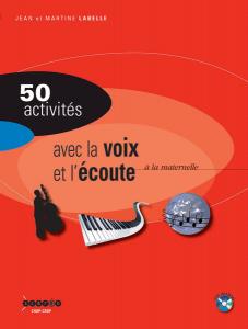 50 activités avec la voix et l'écoute à la maternelle