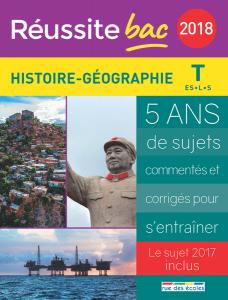 Réussite bac 2018 - Histoire, Géographie, Terminale séries ES, L et S