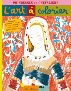 L'art à colorier : Princesses et chevaliers