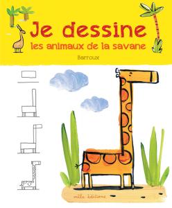 Je dessine les animaux de la savane avec Barroux