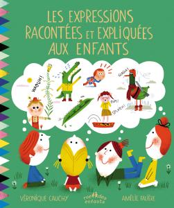 Les expressions racontées et expliquées aux enfants, version couverture souple