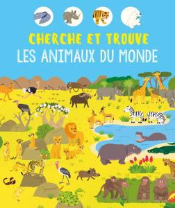 Cherche, trouve et découvre les animaux du monde, version couverture souple