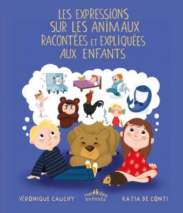 Les expressions sur les animaux racontées et expliquées aux enfants, version couverture souple