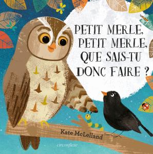 Petit Merle, Petit Merle, que sais-tu donc faire ?