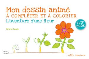 Mon dessin animé : L'aventure d'une fleur