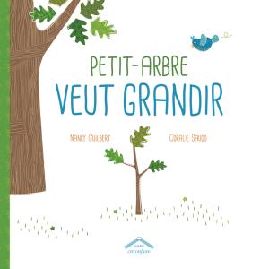 Petit-Arbre veut grandir, version couverture souple
