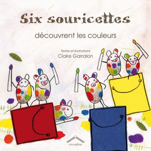 Six souricettes découvrent les couleurs, version couverture souple