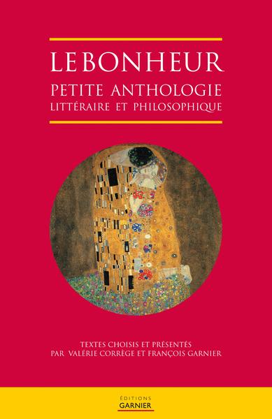 Le bonheur, petite anthologie littéraire et philosophique