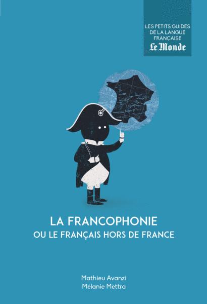La francophonie ou le français hors de France
