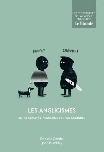 Les anglicismes, entre réalité linguistique et fait culturel
