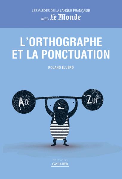 L'Orthographe et la ponctuation