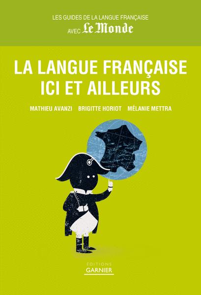 La Langue française ici et ailleurs