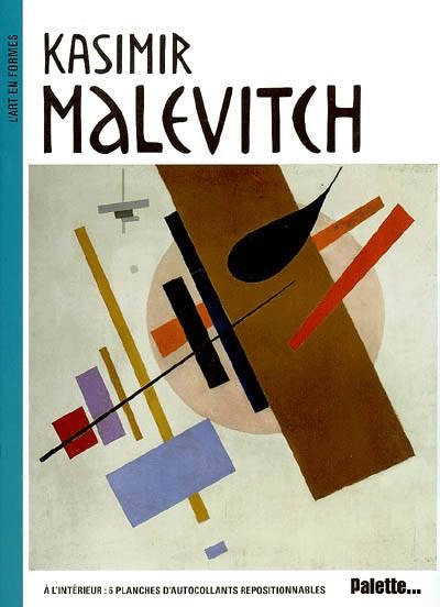 L'Art en formes : Kasimir Malevitch