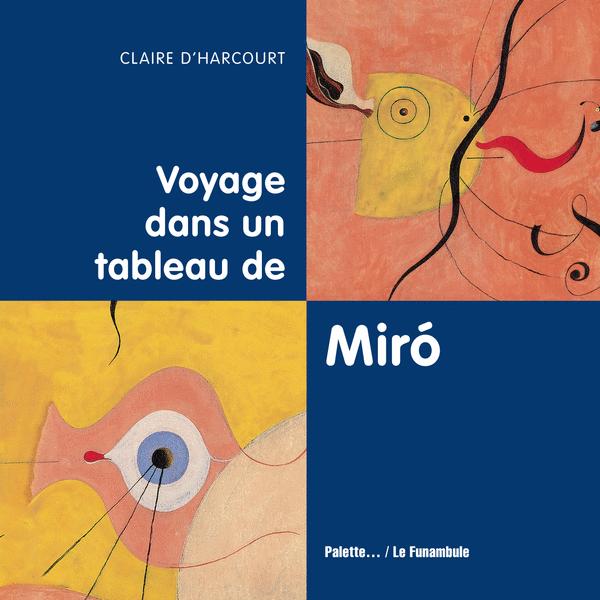 Voyage dans un tableau de Miró