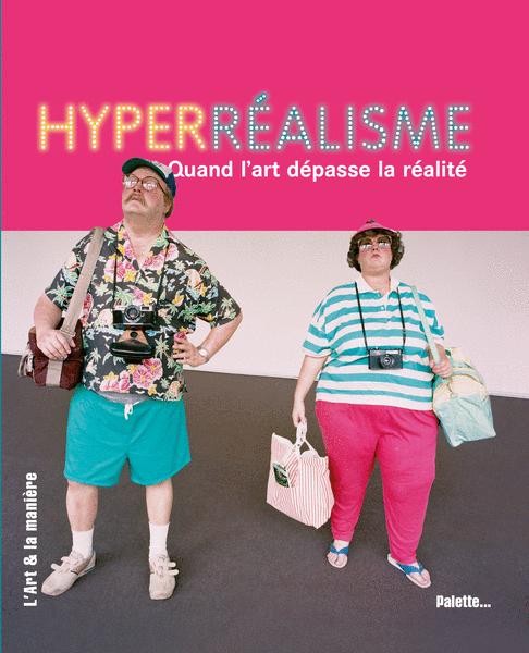 Hyperréalisme, quand l'art dépasse la réalité