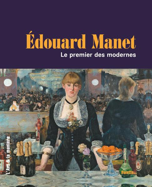 Édouard Manet, le premier des modernes