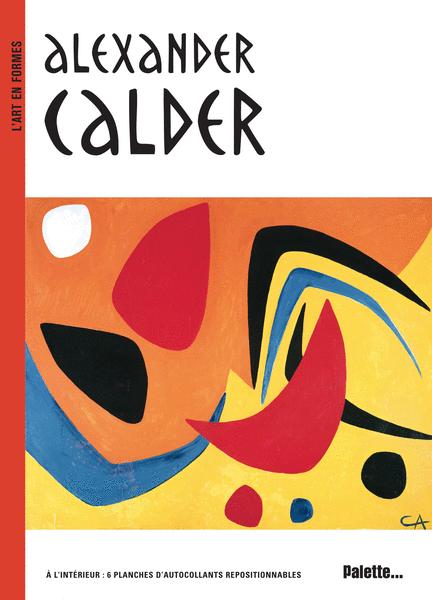 L'Art en formes : Alexander Calder