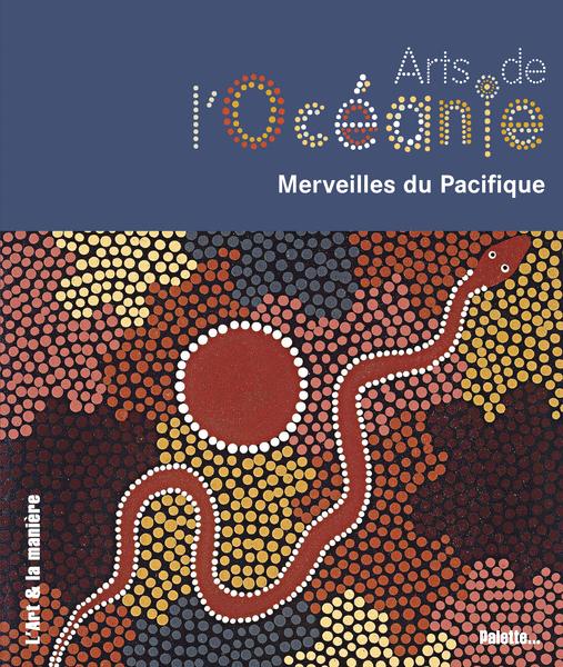 Arts de l'Océanie, merveilles du Pacifique