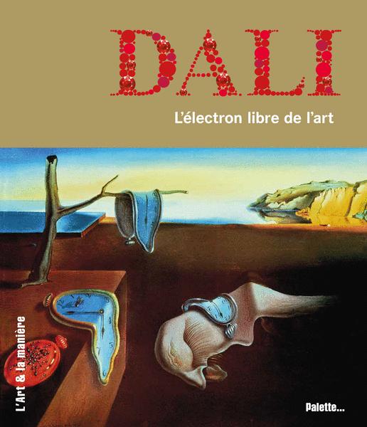 Dalí, l'électron libre de l'art