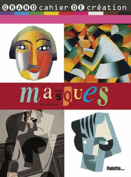 Grand Cahier de création - Masques