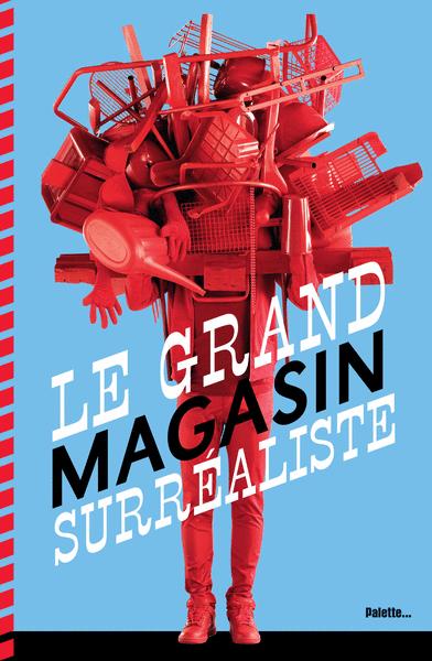 Le Grand Magasin surréaliste