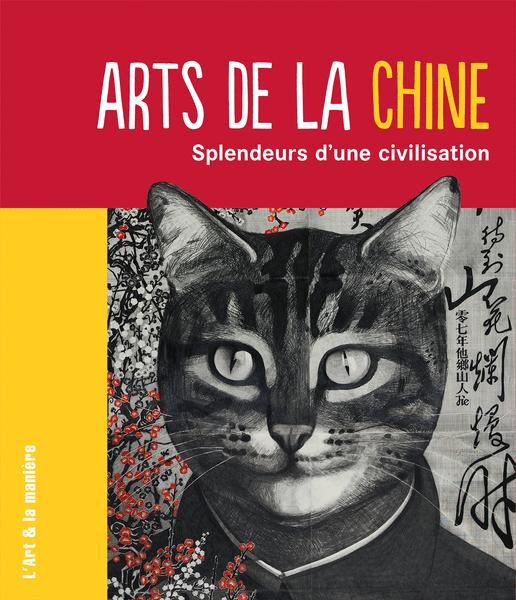 Arts de la Chine - Splendeurs d'une civilisation