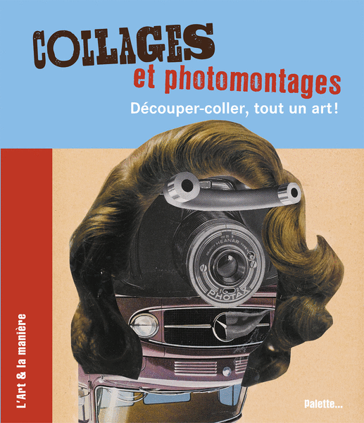 Collages et photomontages