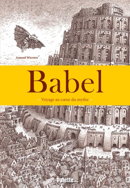 Babel - Voyage au coeur du mythe
