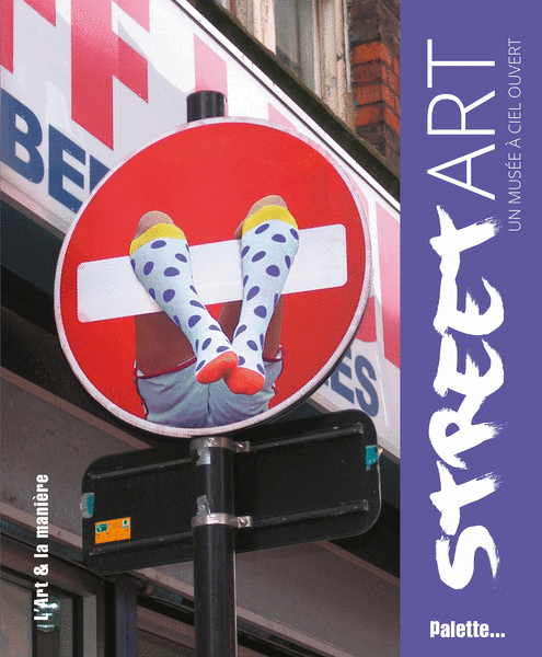Street Art, un musée à ciel ouvert