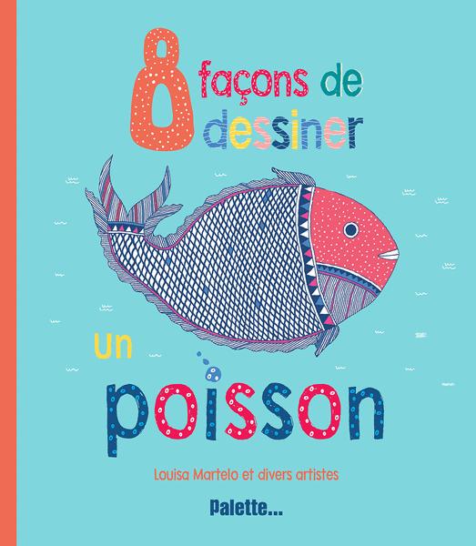 8 façons de dessiner un poisson