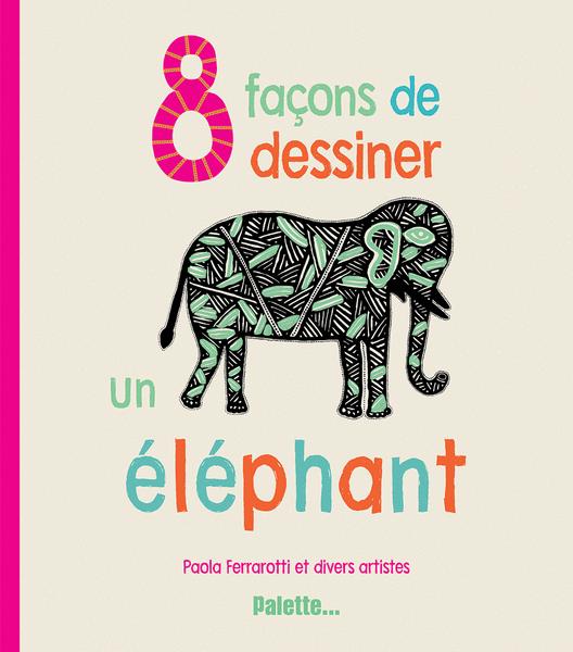 8 façons de dessiner un éléphant