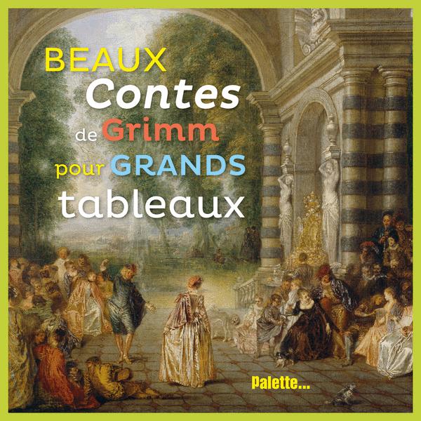 Beaux Contes de Grimm pour grands tableaux