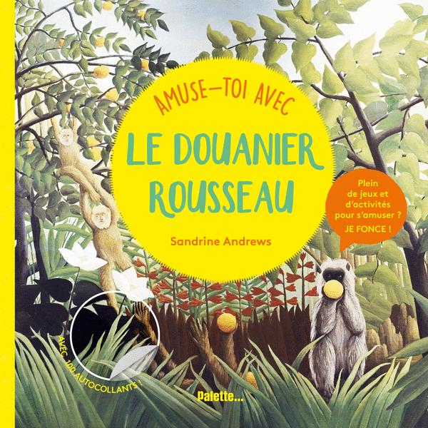 Amuse-toi avec le Douanier Rousseau