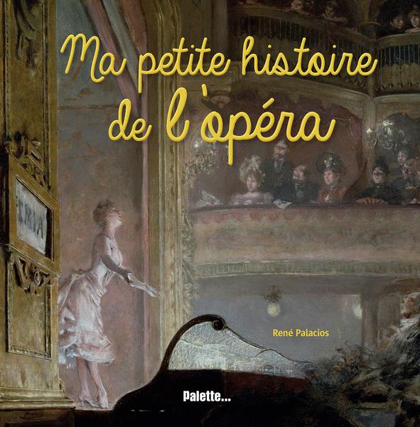 Ma petite histoire de l'opéra
