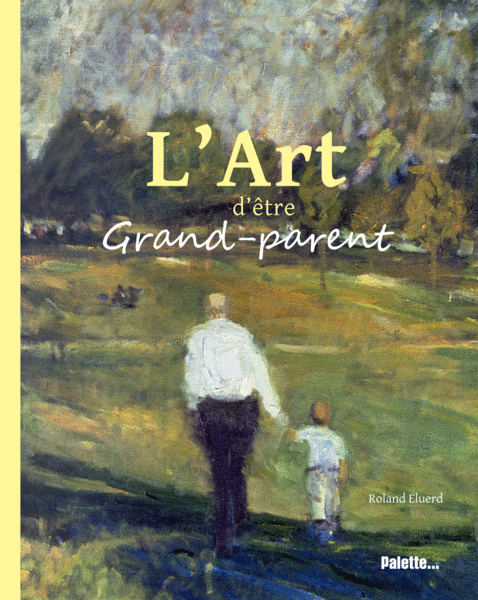 L'Art d'être Grand-parent