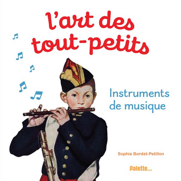 L'Art des tout-petits - Instruments de musique