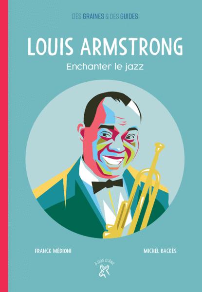 Louis Armstrong - Enchanter le jazz