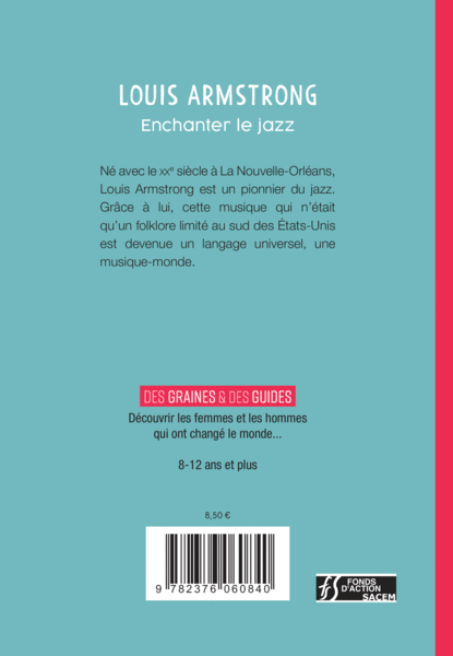 Louis Armstrong - Enchanter le jazz