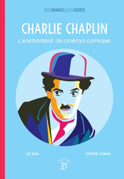 Charlie Chaplin - L'enchanteur du cinéma comique