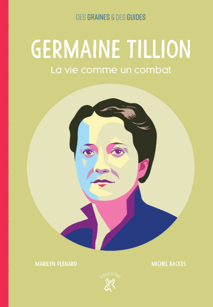 Germaine Tillion - La vie comme un combat